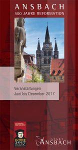 Cover des Flyer für das 2. Halbjahr 2017 zu 500 Jahre Reformation in Ansbach